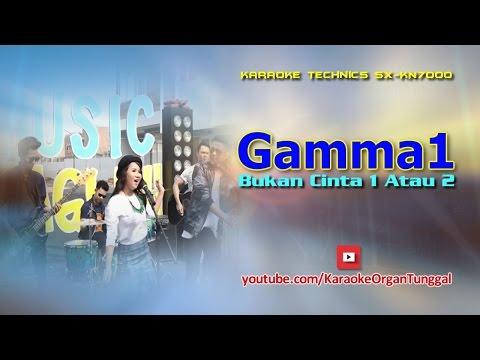 Gamma1 - Bukan Cinta 1 Atau 2 | Karaoke Technics SX KN7000