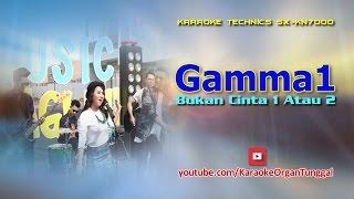 gamma1 bukan cinta 1 atau 2 karaoke technics sx kn7000