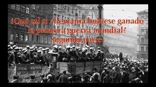 Gambar cover ¿Qué tal si Alemania hubiese ganado la primera guerra mundial? Segunda parte
