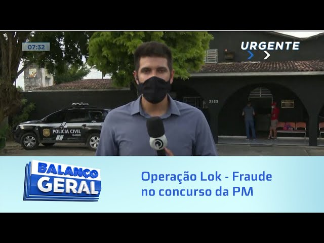 Operação Lok - Fraude no concurso da PM: Polícia Civil cumpre mandados em AL, SE e PB