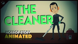 The Cleaner - Horror Story Animated