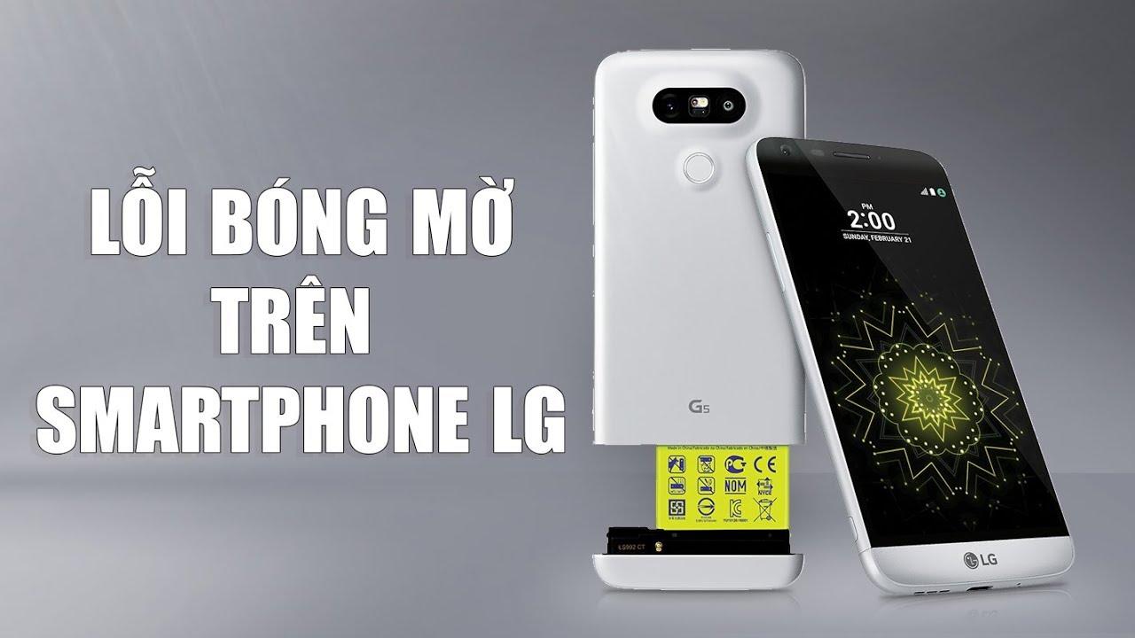 Lỗi bóng mờ trên smartphone LG – Bệnh viện điện thoại 24h