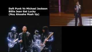 Daft Punk Vs Michael Jackson - Billie Jean Get Lucky (Noy Alooshe Mash Up)