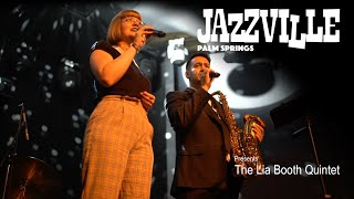 Jazzville Presents The Lia Booth Quintet - Live in the Cascade Lounge at Agua Caliente Palm Springs