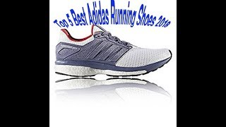 Top 5 Best Adidas Running Shoes 2018 ( So Far )