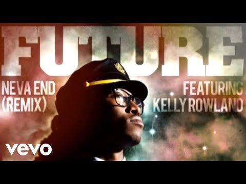 Future - Neva End (Remix) (audio) ft. Kelly Rowland