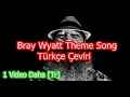 Bray Wyatt Theme Song - Türkçe Çeviri