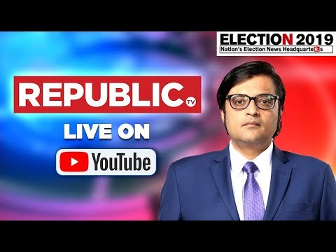 Watch Republic TV Live | English News 24x7 Live | Live Updates On Lok Sabha Elections 2019
