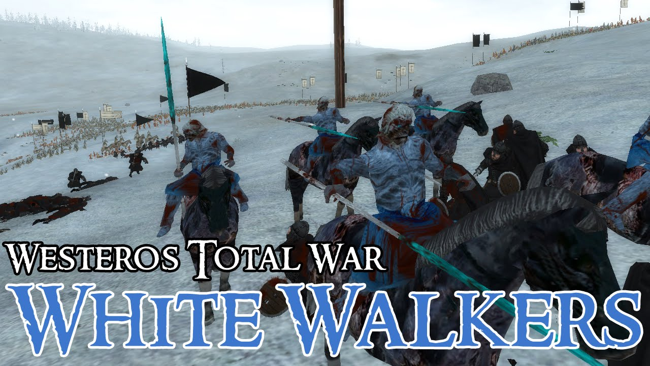 White Walkers - Westeros Total War: Age of Petty Kings ...