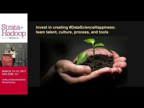 How We Work: The Unspoken Challenges of Doing Data Science (Yael Garten) @ Strata + Hadoop 2017
