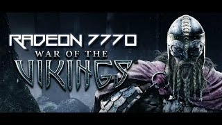 RADEON 7770: WAR OF THE VIKINGS