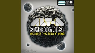 Somebody Else (Vazteria X Remix)