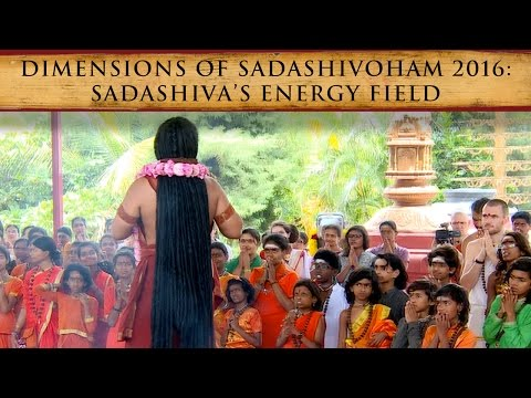 Dimensions of Sadasivoham 2016: Sadashiva's Energy Field
