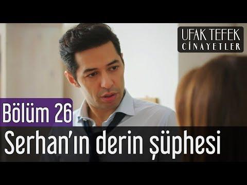 Ufak Tefek Cinayetler 26. Bölüm - Serhan'ın Derin Şüphesi