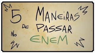 5 MANEIRAS DE PASSAR NO ENEM thumbnail