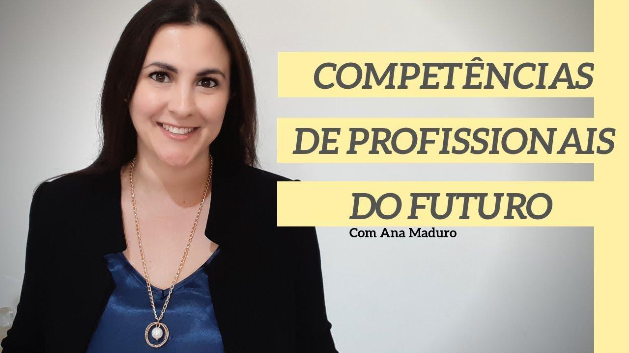 FUTURO DO TRABALHO | PROFISSIONAIS DO FUTURO E SUAS COMPETÊNCIAS
