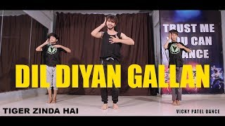 Dil Diyan Gallan Dance Choreography | Lyrical | Vicky Patel  | Tiger Zinda Hai