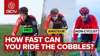 How Hard Is It To Cycle On The Cobbles Of Paris Roubaix? | Non Cyclist Vs Amateur Vs Pro