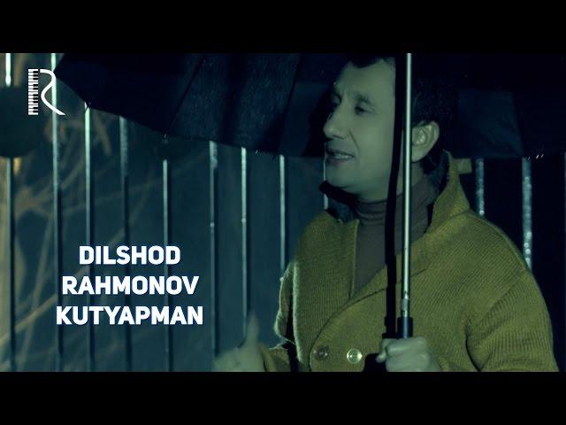 DILSHOD RAHMONOV KUTYAPMAN MP3 СКАЧАТЬ БЕСПЛАТНО