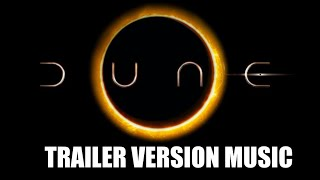 DUNE Trailer Music Version