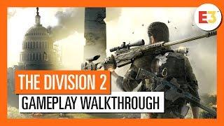 THE DIVISION 2: GAMEPLAY WALKTHROUGH (4K)  - E3 2018