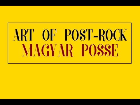 Art of Post-Rock: Magyar Posse