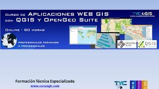 Curso Online de desarrollo de aplicaciones WEB GIS con QGIS y OpenGeo Suite