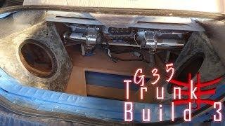 Focal Vip Infiniti G35 - Trunk Build Part 3