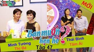 BẠN MUỐN HẸN HÒ - Tập 47 | Minh Tường - Lê.T.Bé | Thái Bình - Tâm Ái | 28/09/2014