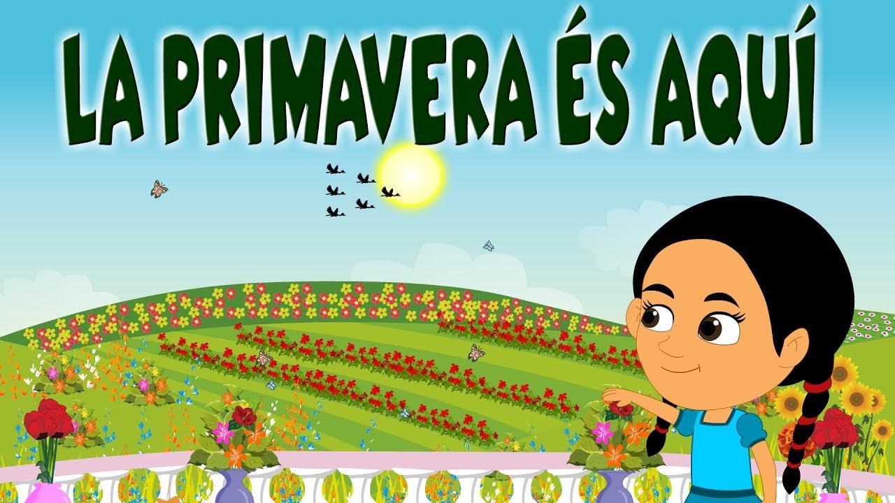 dec9315bb513 LA PRIMAVERA ÉS AQUÍ - Cançons Infantils en Catala - YouTube