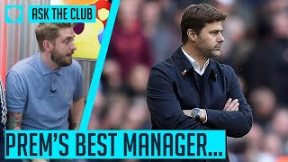 IS POCHETTINO THE BEST MANAGER IN THE LEAGUE? #ASKTHECLUB   SOCIAL CLUB