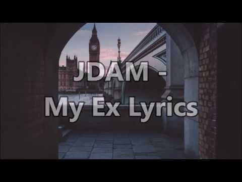 JDAM - My Ex Lyrics