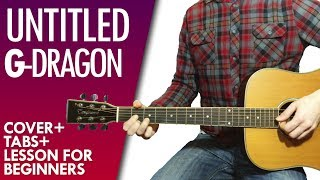 G-DRAGON - Untitled, 2014 guitar lesson and tab