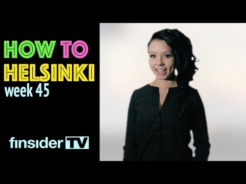 HOW TO HELSINKI: Your Weekly What's On Guide - FSTV