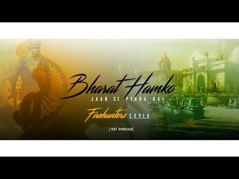 Bharat Hamko Jaan Se Pyara Hai - Firehunterz Cover (FREE DOWNLOAD)
