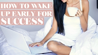 4 TIPS FOR HOW WAKE UP EARLIER - WAKE UP EARLY BE SUCESSFUL| GIRLBOSS 101