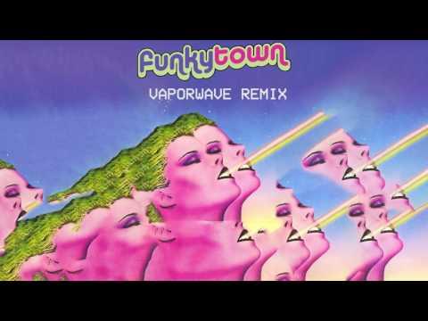 FUNKYTOWN (Vaporwave Remix)
