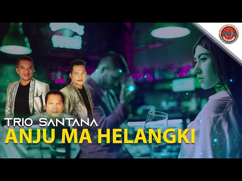 Trio Santana - Anju Ma Helangki (Official Lyric Video)