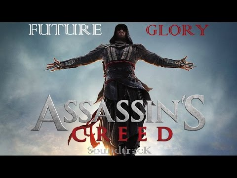 Assassins Creed Movie OST - Future Glory (Ending Music ...