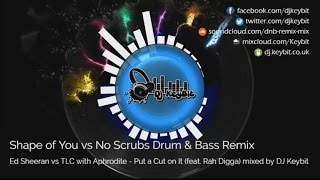 🌞'Shape of You' vs 'No Scrubs' 🎚 Drum & Bass Remix😎 - Ed Sheeran vs TLC