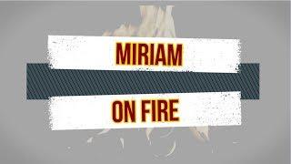 Miriam on fire - Miriam Sylla