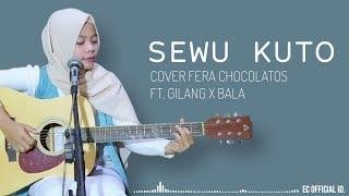 Sewu Kuto - Didi kempot ( Cover Fera Chocolatos ft. Gilang & Bala ) Lirik