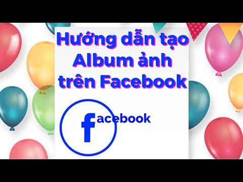 Cách tạo album ảnh facebook trên điện thoại dễ dàng