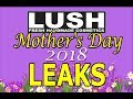 LUSH Mother's Day 2018 Leaks & Spoilers! What's Going ON!?