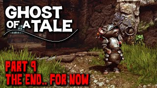 Ghost of a Tale Gameplay - Part 9 The End for now-  Walkthrough (No Commentary)