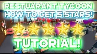 Roblox | Restaurant Tycoon - HOW TO GET 5 STAR RESTAURANT!! [Tutorial] [NO GLITCH]