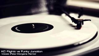 KC Flightt vs Funky Junction - Voices (Fata Morgana Remix)