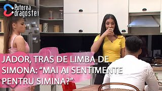 Puterea dragostei 20.06.2019 - Jador, tras de limba de Simona Mai ai sentimente pentru Simina