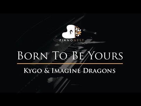 Kygo & Imagine Dragons - Born To Be Yours - Piano Karaoke / Sing Along / Cover with Lyrics