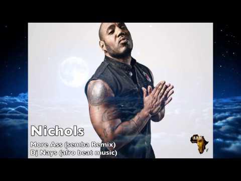 Nichols - More Ass ( semba remix ) ( Dj Nays - Afro Beat Music ) 2014 African Divas